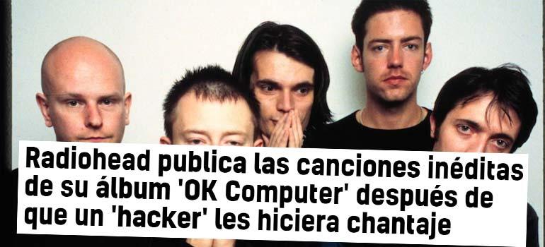 Radiohead regala canciones inedias tras ser chantajeado por un hacker que las había robado. 7
