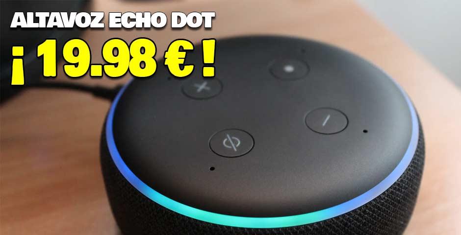 Altavoz Alexa Echo Dot a precio de escandalo 2